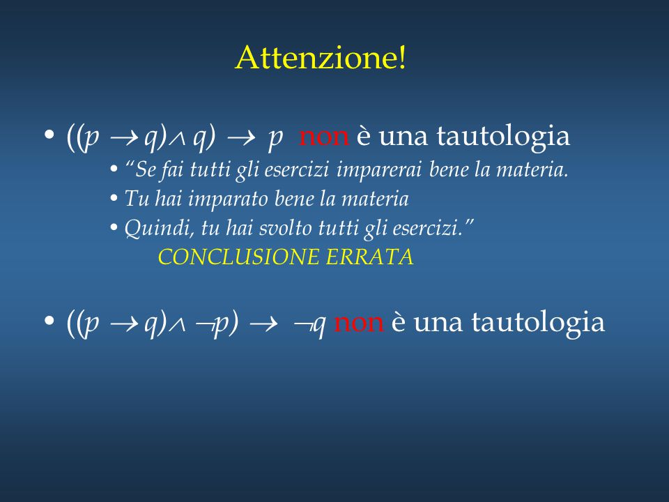 Attenzione! ((p  q) q)  p non è una tautologia