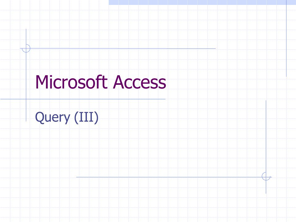 Microsoft Access Query (III)