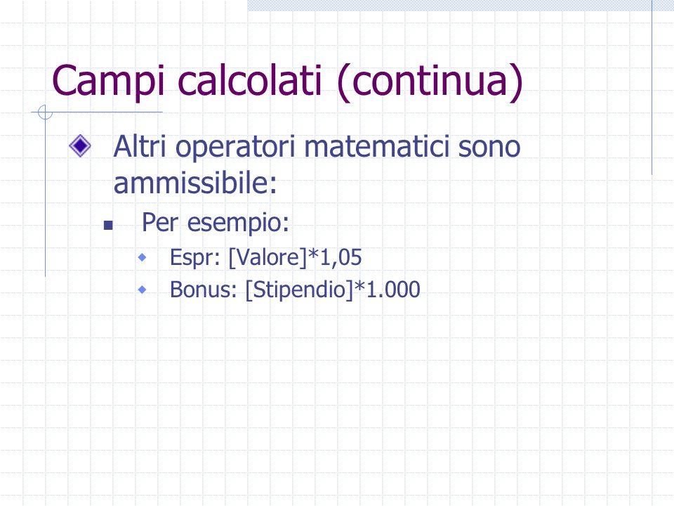 Campi calcolati (continua)