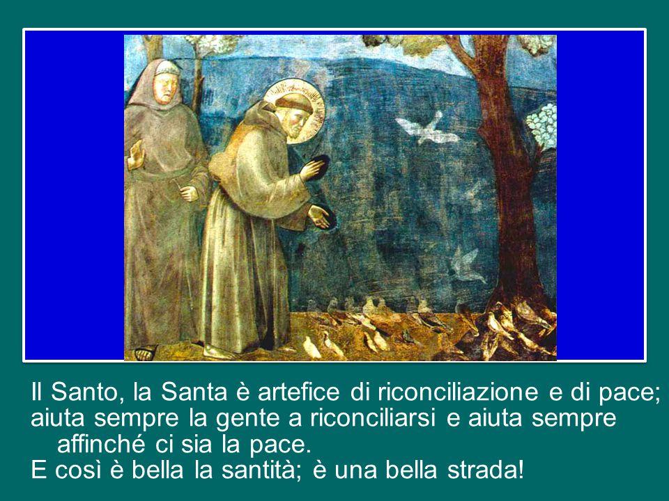 Il Santo, la Santa è artefice di riconciliazione e di pace; aiuta sempre la gente a riconciliarsi e aiuta sempre affinché ci sia la pace.