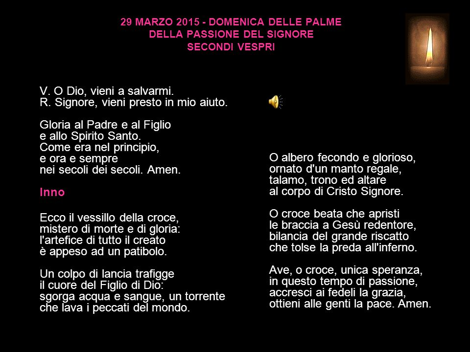 29 MARZO 2015 - DOMENICA DELLE PALME DELLA PASSIONE DEL SIGNORE SECONDI VESPRI