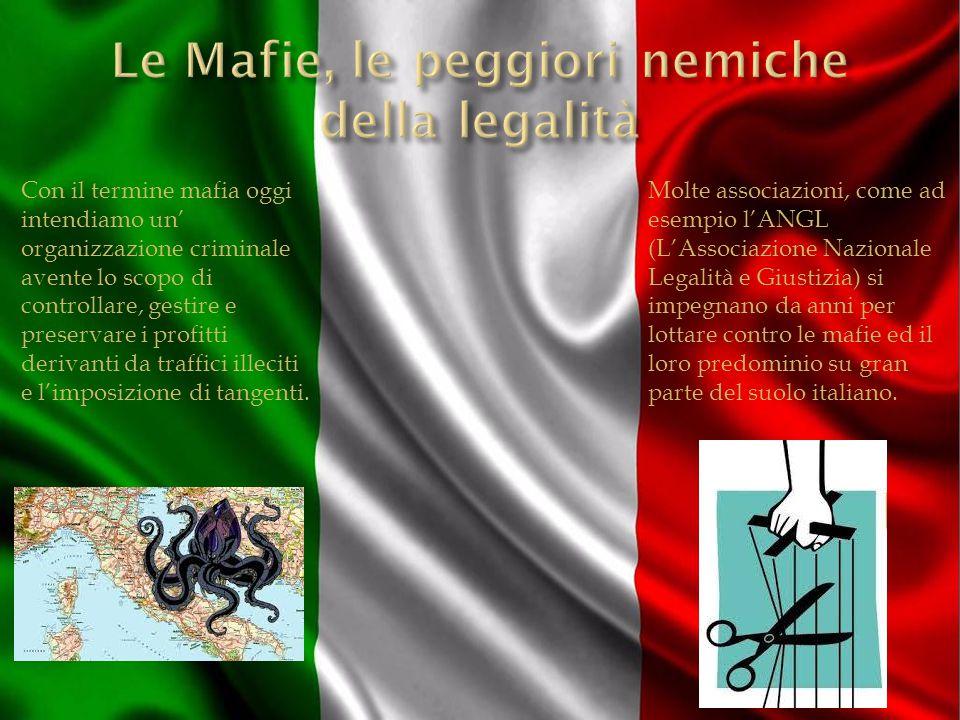 Le Mafie, le peggiori nemiche della legalità