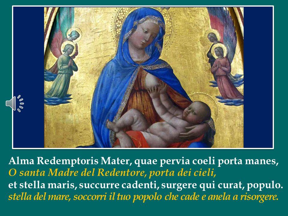 Alma Redemptoris Mater, quae pervia coeli porta manes,