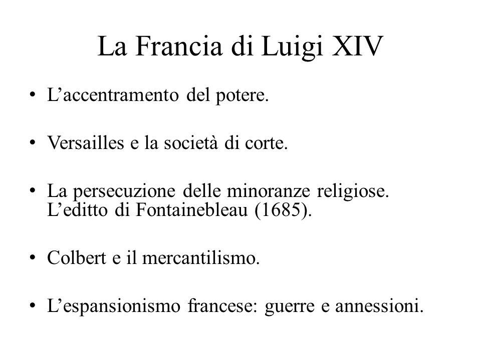 La Francia di Luigi XIV L'accentramento del potere.