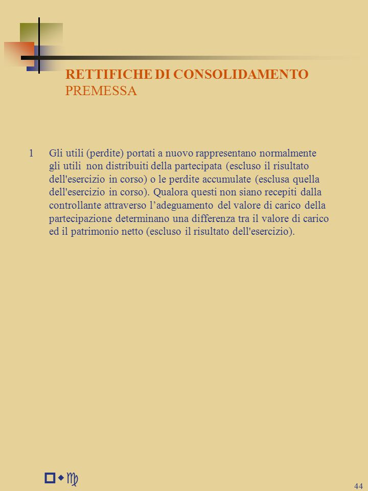pwc RETTIFICHE DI CONSOLIDAMENTO PREMESSA