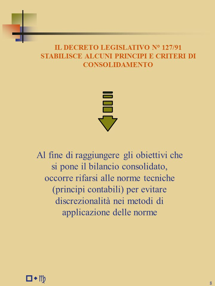 IL DECRETO LEGISLATIVO N° 127/91 STABILISCE ALCUNI PRINCIPI E CRITERI DI CONSOLIDAMENTO