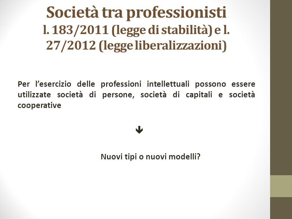 Società tra professionisti l. 183/2011 (legge di stabilità) e l