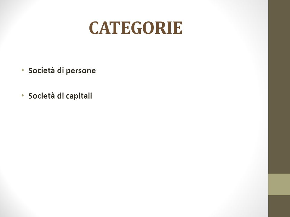 CATEGORIE Società di persone Società di capitali