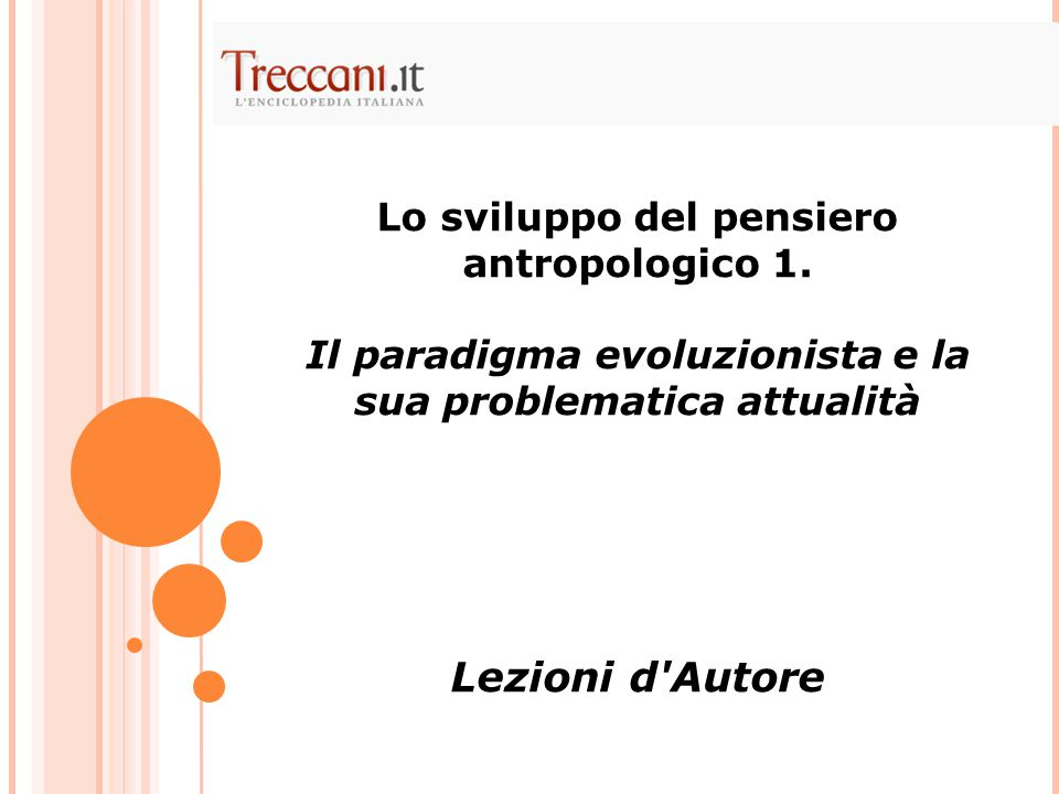 Lezioni d Autore Lo sviluppo del pensiero antropologico 1.