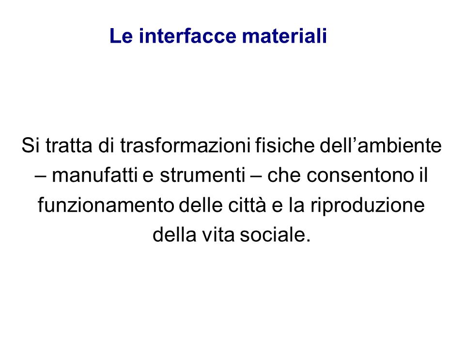 Le interfacce materiali