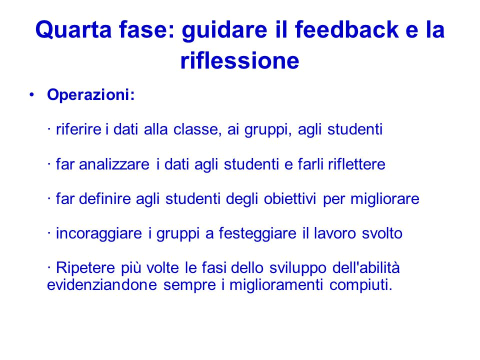 Quarta fase: guidare il feedback e la riflessione