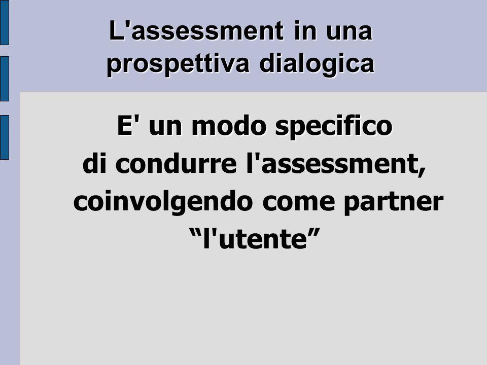di condurre l assessment, coinvolgendo come partner