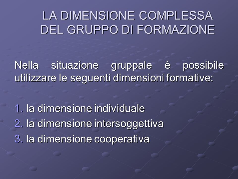 LA DIMENSIONE COMPLESSA DEL GRUPPO DI FORMAZIONE