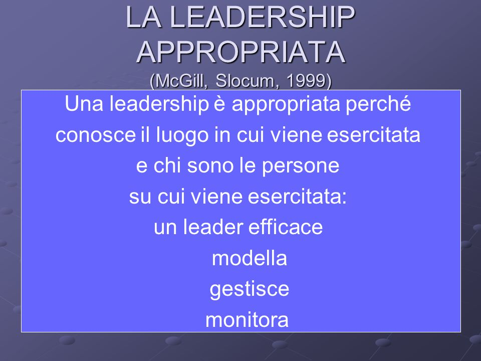 LA LEADERSHIP APPROPRIATA (McGill, Slocum, 1999)