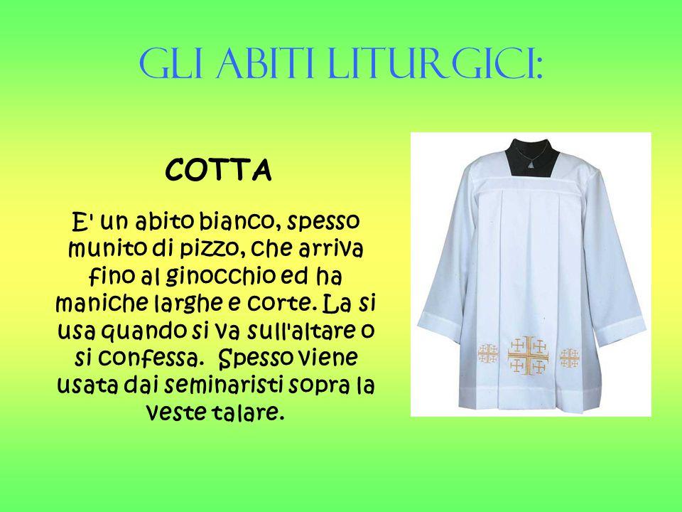 Gli Abiti liturgici: COTTA.