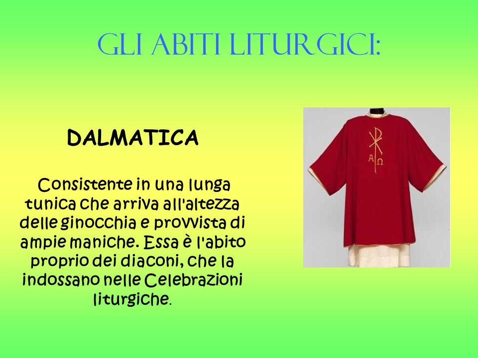 Gli Abiti liturgici: DALMATICA