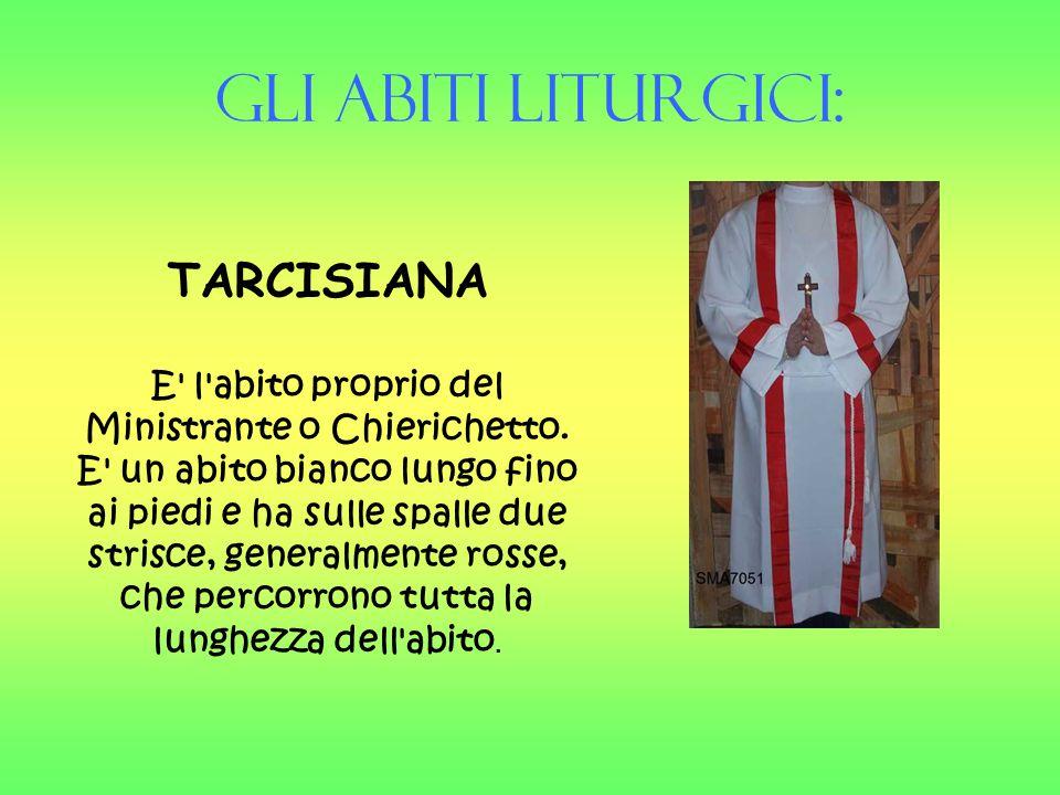 Gli Abiti liturgici: TARCISIANA