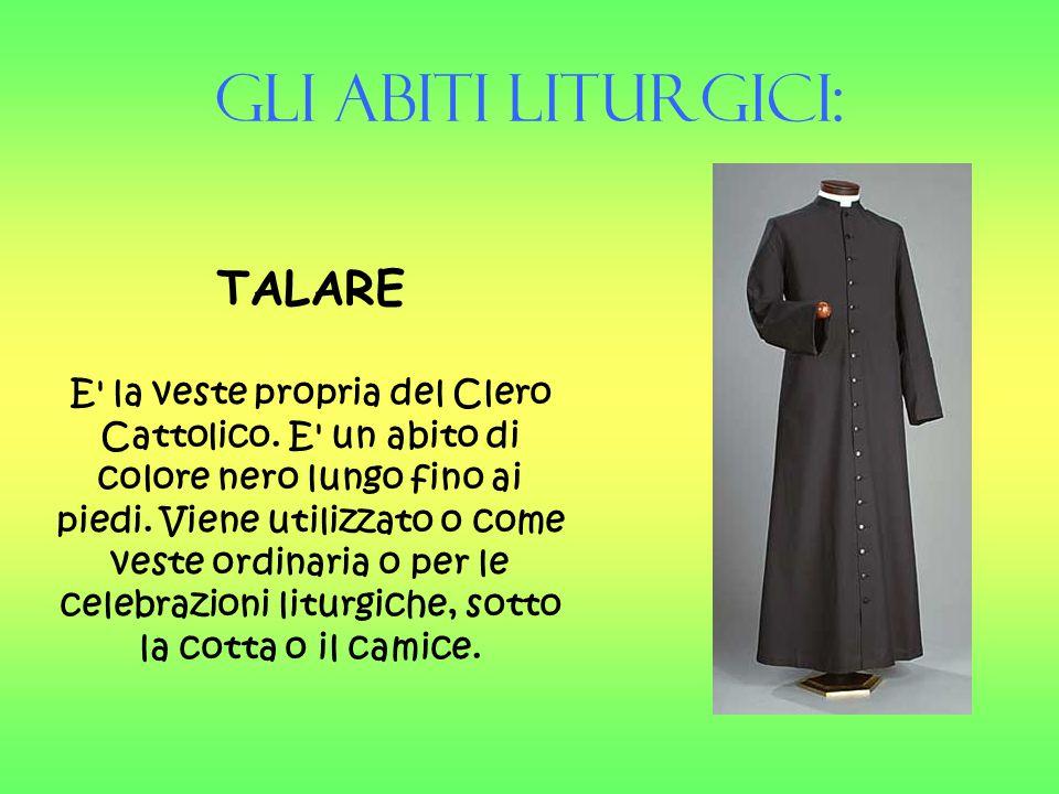 Gli Abiti liturgici: TALARE