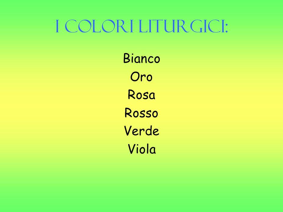 I Colori Liturgici: Bianco Oro Rosa Rosso Verde Viola