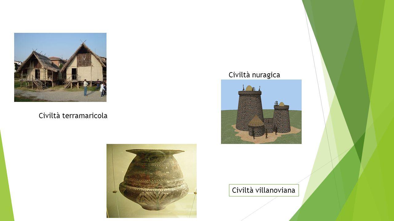 Civiltà nuragica Civiltà terramaricola Civiltà villanoviana