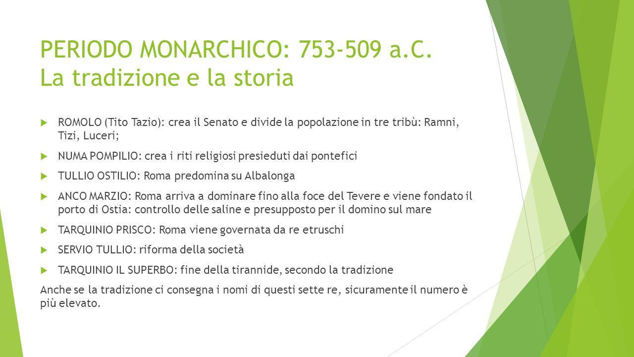 PERIODO MONARCHICO: 753-509 a.C. La tradizione e la storia