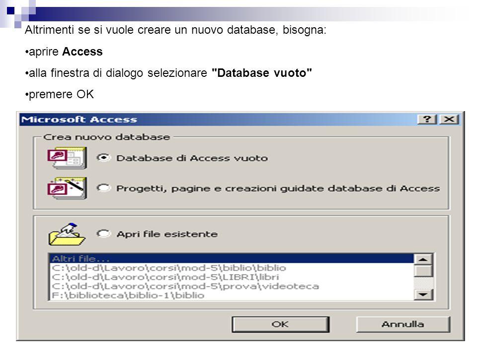 Altrimenti se si vuole creare un nuovo database, bisogna: