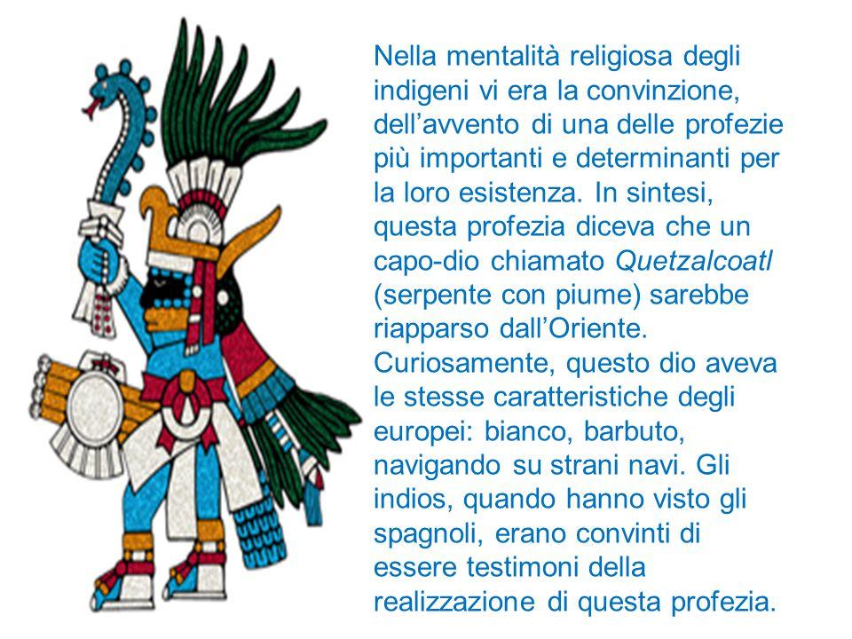 Nella mentalità religiosa degli indigeni vi era la convinzione, dell'avvento di una delle profezie più importanti e determinanti per la loro esistenza.