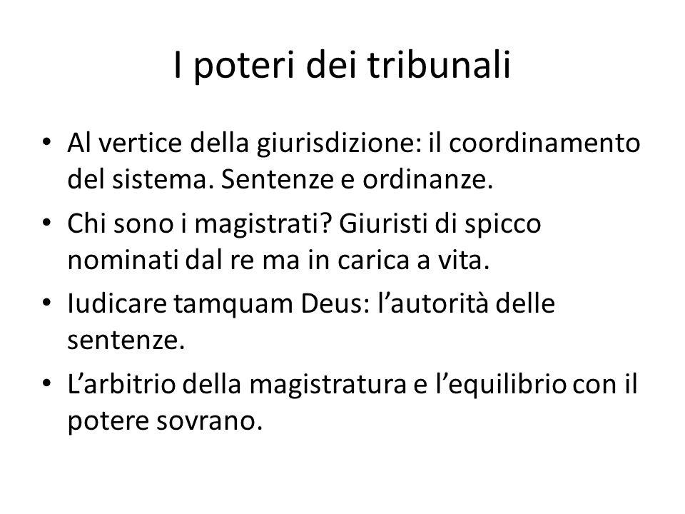 I poteri dei tribunali Al vertice della giurisdizione: il coordinamento del sistema. Sentenze e ordinanze.