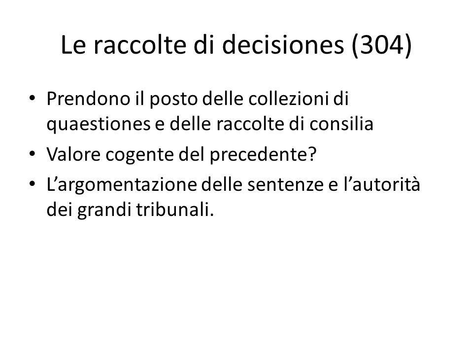 Le raccolte di decisiones (304)
