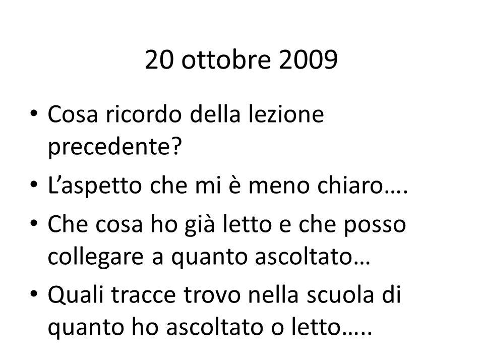 20 ottobre 2009 Cosa ricordo della lezione precedente