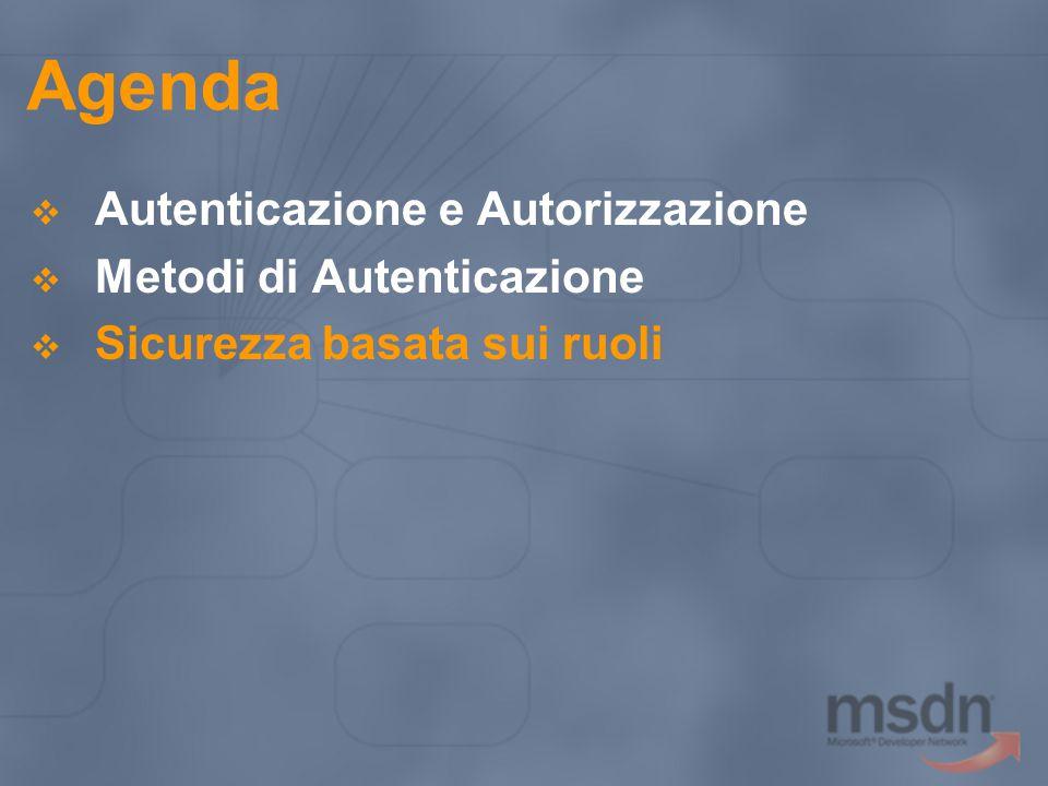 Agenda Autenticazione e Autorizzazione Metodi di Autenticazione