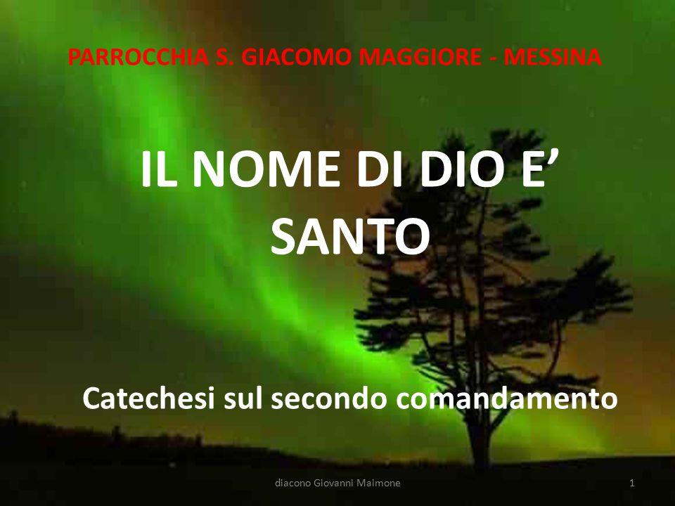 IL NOME DI DIO E' SANTO Catechesi sul secondo comandamento