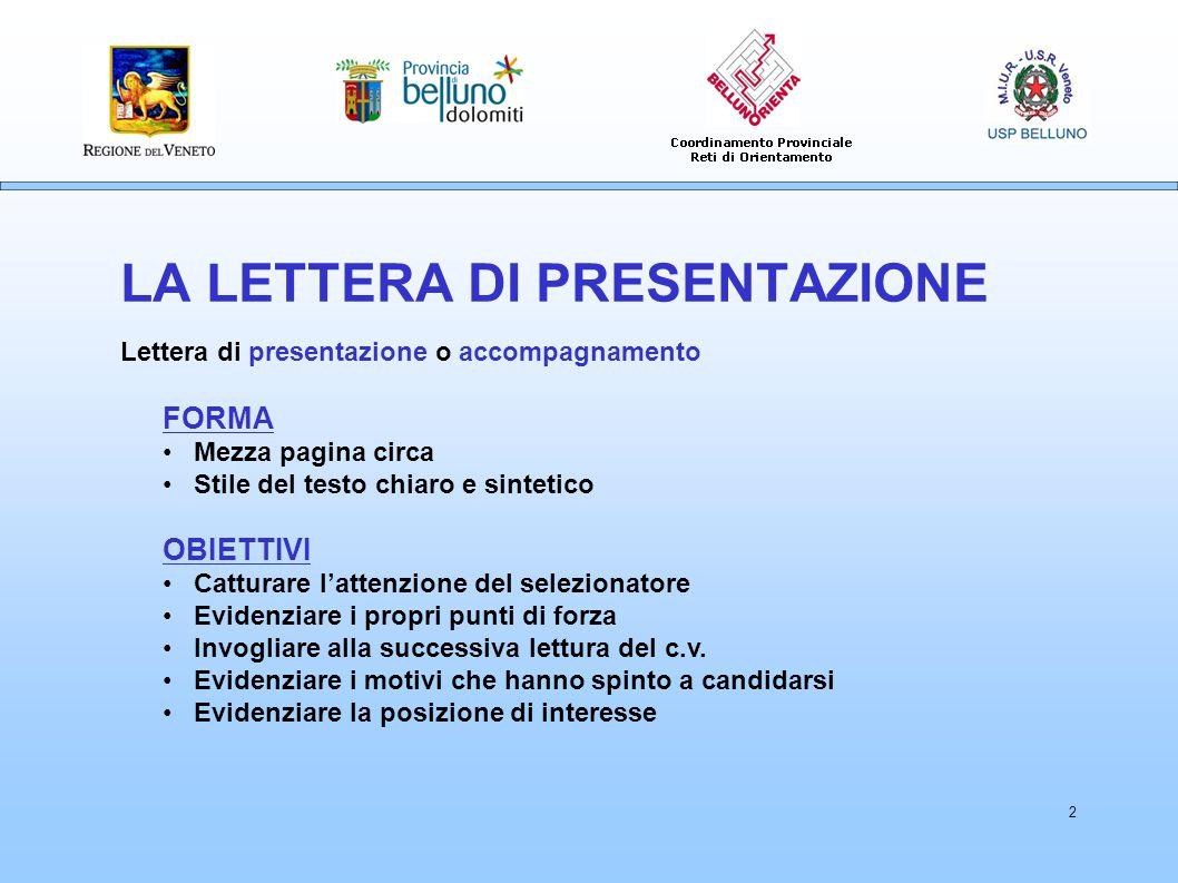 LA LETTERA DI PRESENTAZIONE Lettera di presentazione o accompagnamento