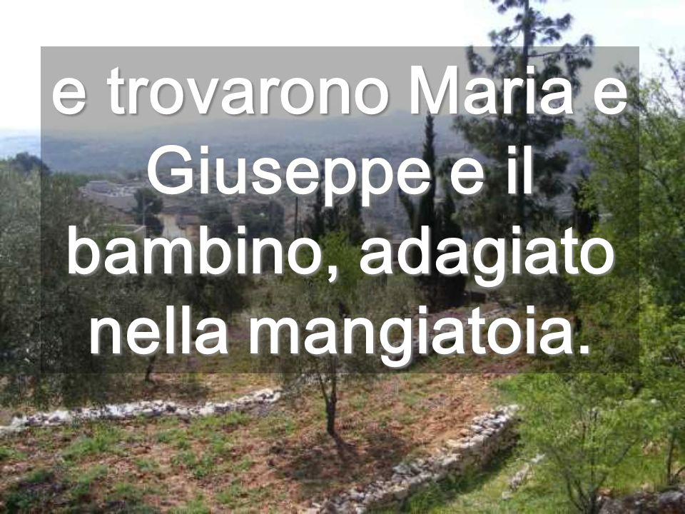 e trovarono Maria e Giuseppe e il bambino, adagiato nella mangiatoia.