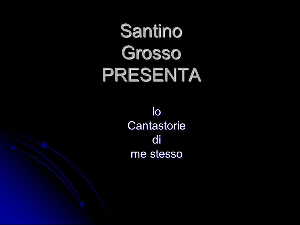 Santino Grosso PRESENTA
