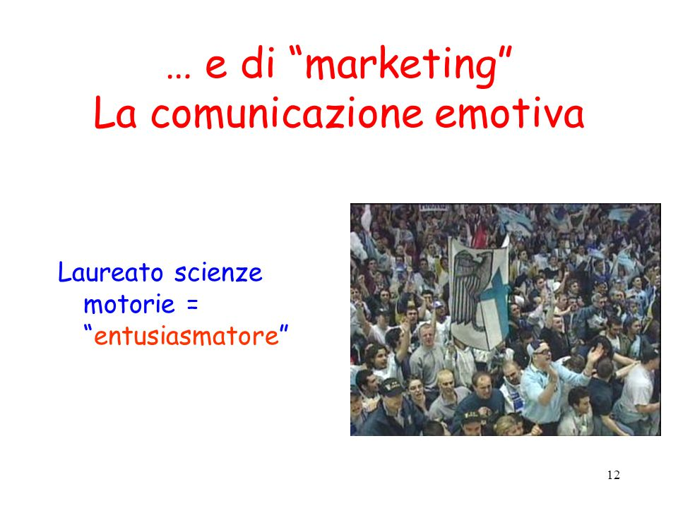 … e di marketing La comunicazione emotiva