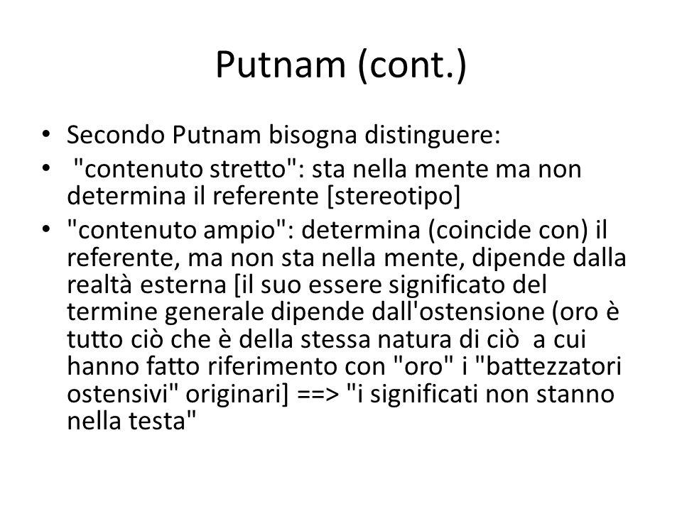 Putnam (cont.) Secondo Putnam bisogna distinguere:
