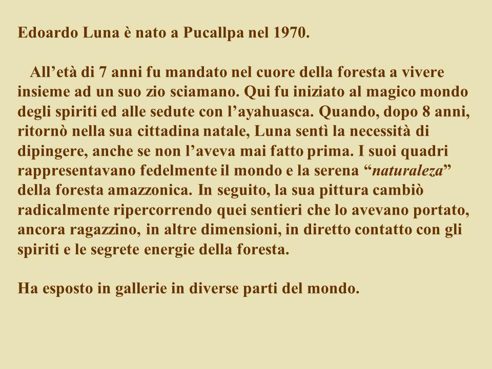 Edoardo Luna è nato a Pucallpa nel 1970