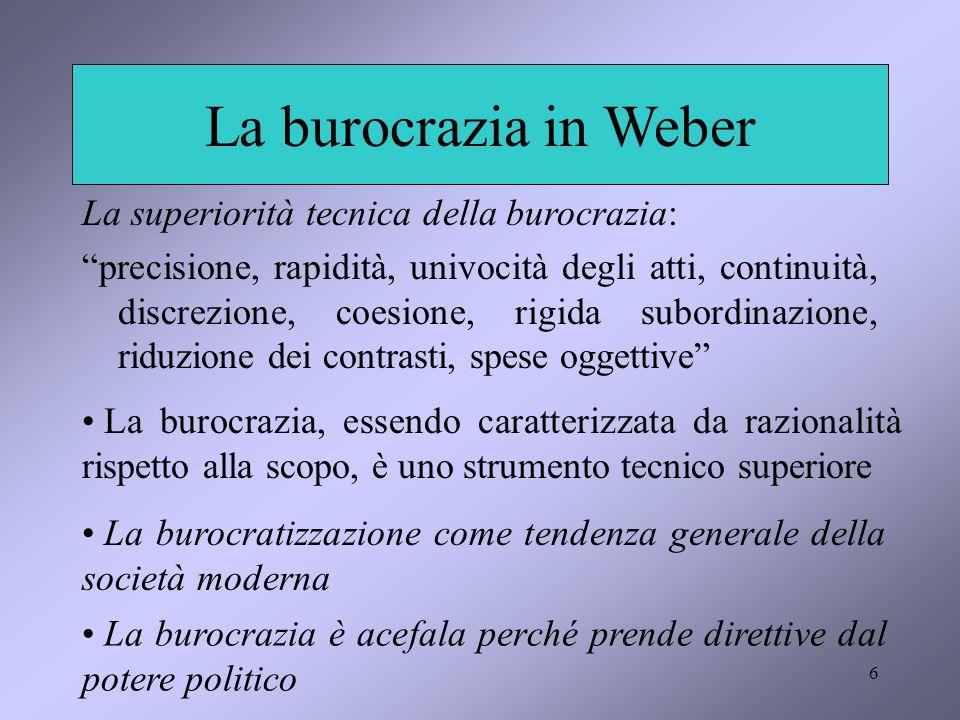 La burocrazia in Weber La superiorità tecnica della burocrazia: