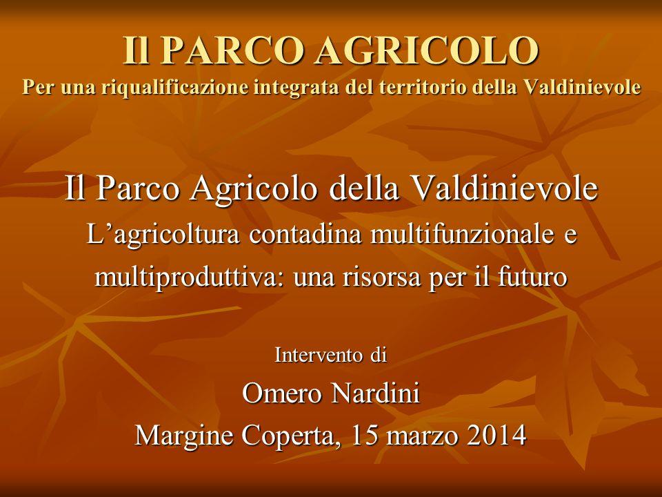 Il PARCO AGRICOLO Per una riqualificazione integrata del territorio della Valdinievole