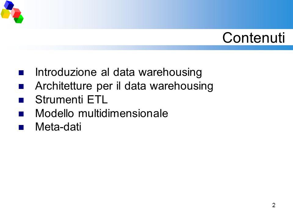 Contenuti Introduzione al data warehousing