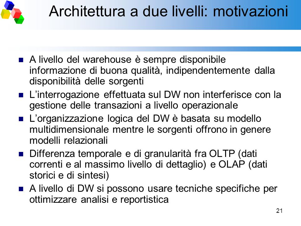 Architettura a due livelli: motivazioni