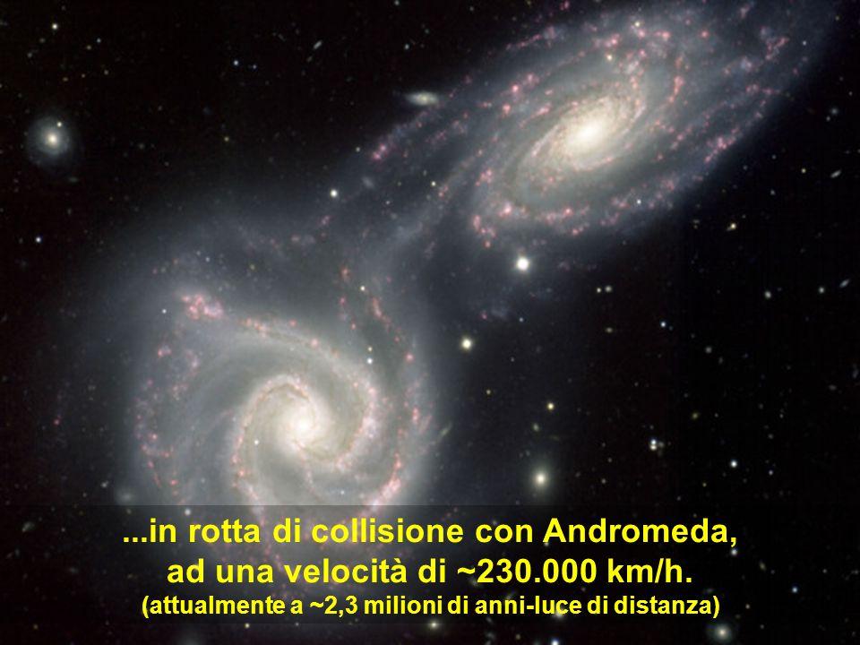 ...in rotta di collisione con Andromeda,