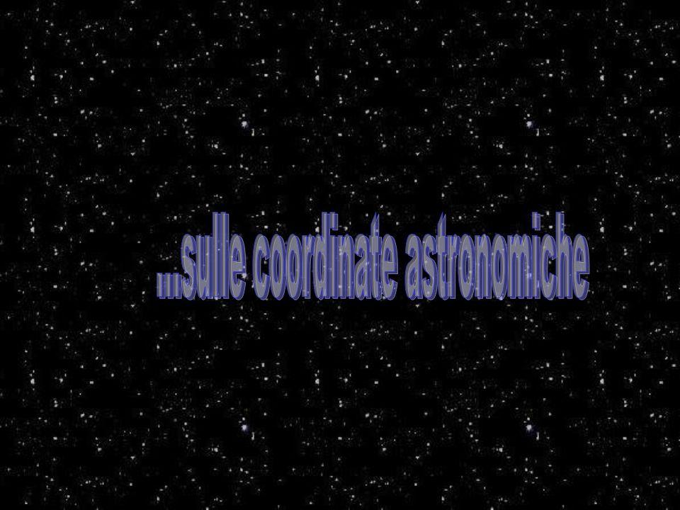 ...sulle coordinate astronomiche