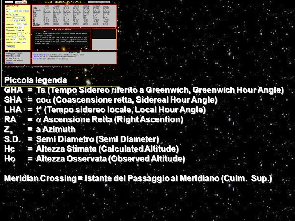 Piccola legenda GHA = Ts (Tempo Sidereo riferito a Greenwich, Greenwich Hour Angle) SHA = coa (Coascensione retta, Sidereal Hour Angle)