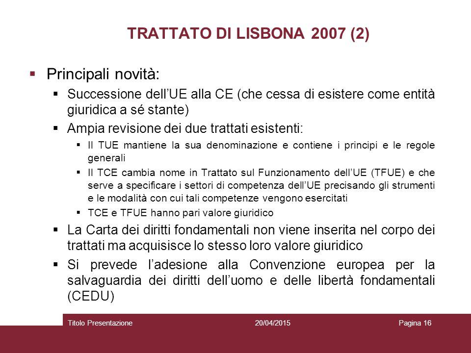 TRATTATO DI LISBONA 2007 (2) Principali novità:
