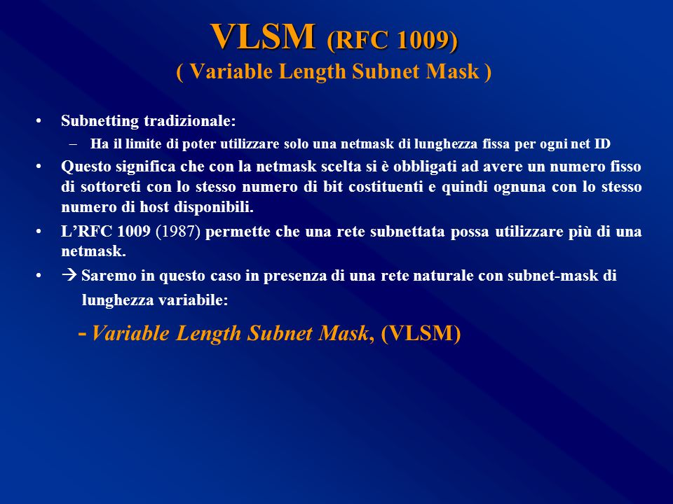 VLSM (RFC 1009) ( Variable Length Subnet Mask )