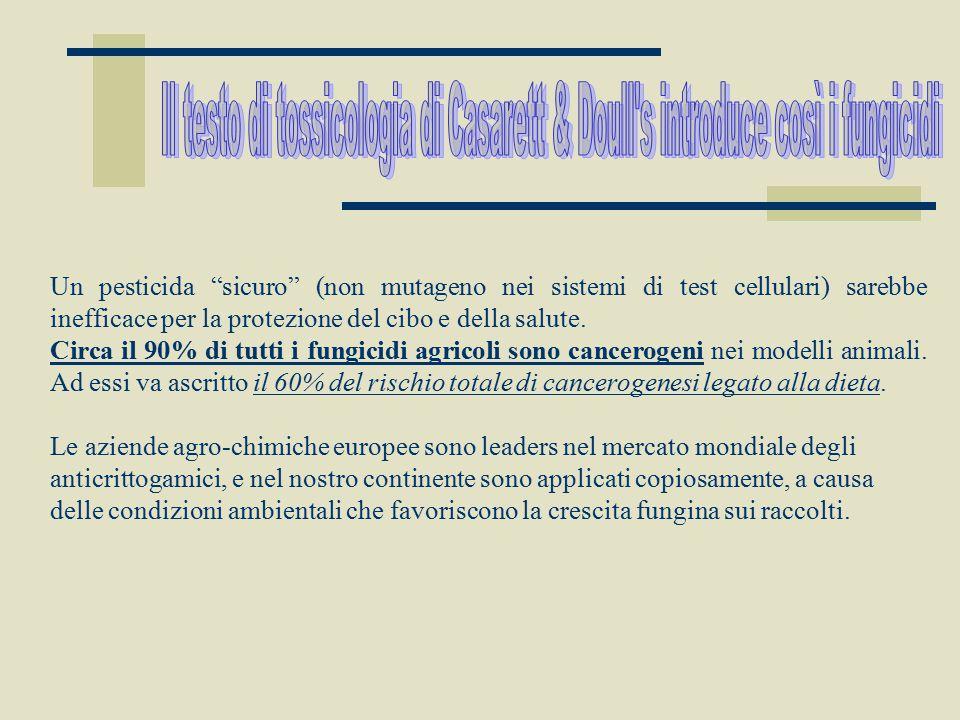 Il testo di tossicologia di Casarett & Doull s introduce così i fungicidi