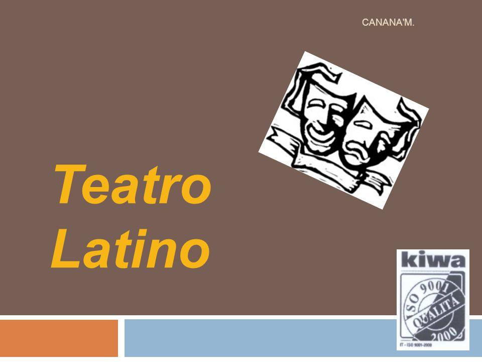 CANANA M. Teatro Latino