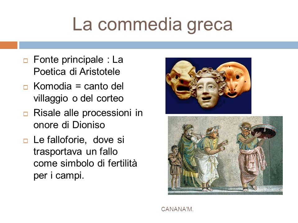 La commedia greca Fonte principale : La Poetica di Aristotele